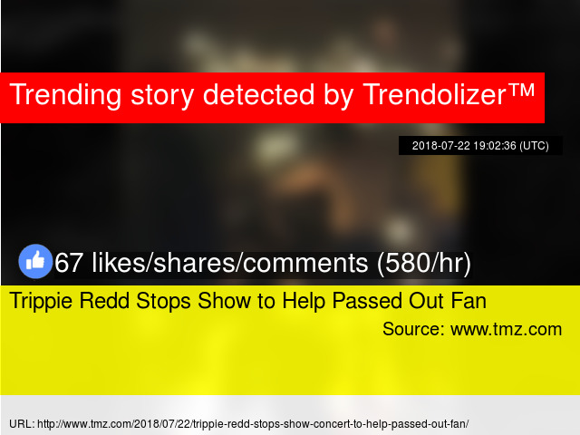 d45fcac504538 Trippie Redd Stops Show to Help Passed Out Fan